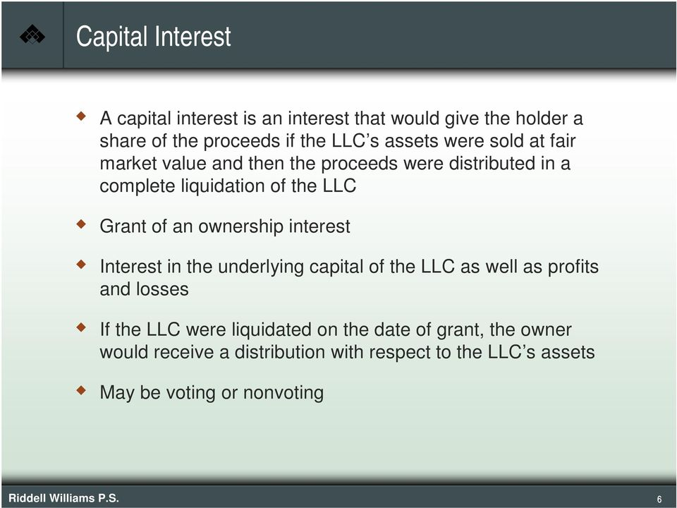 interest Interest in the underlying capital of the LLC as well as profits and losses If the LLC were liquidated on the date of