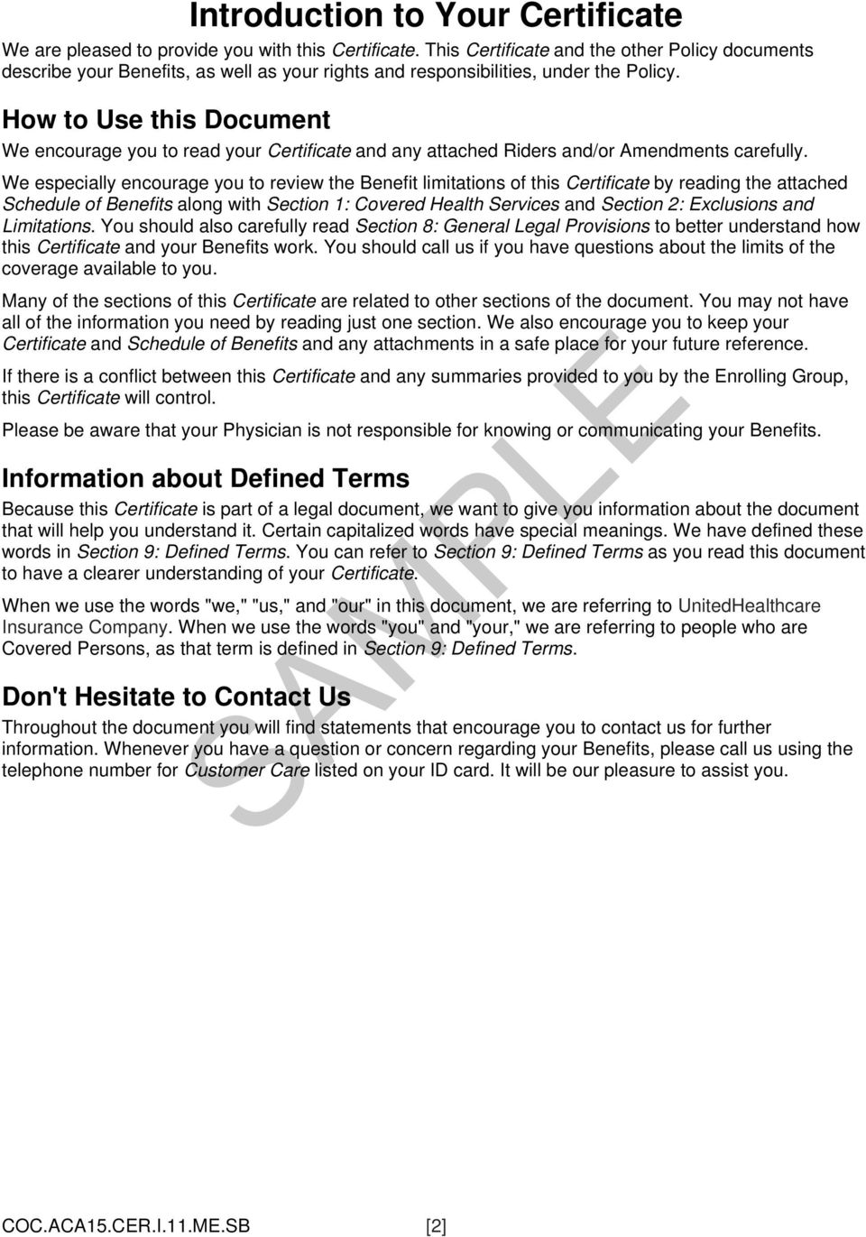 How to Use this Document We encourage you to read your Certificate and any attached Riders and/or Amendments carefully.