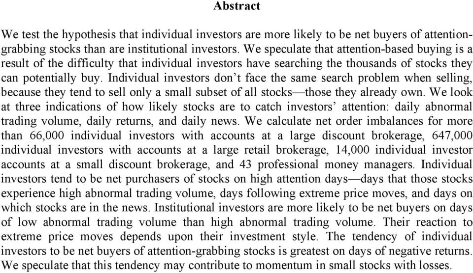Individual investors don t face the same search problem when selling, because they tend to sell only a small subset of all stocks those they already own.
