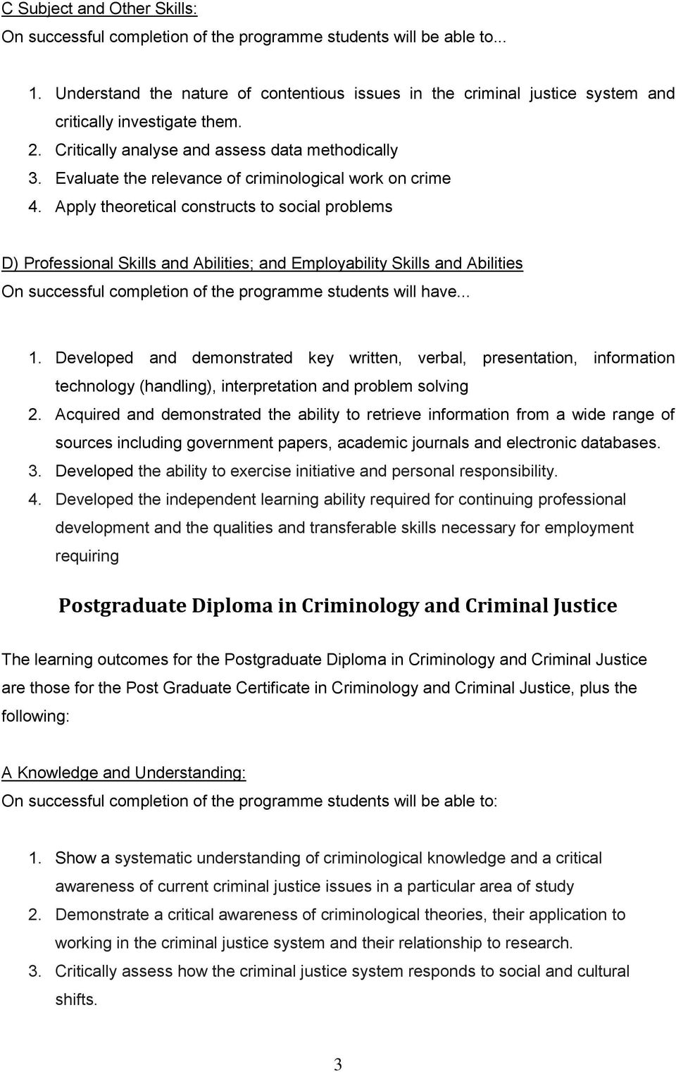 Evaluate the relevance of criminological work on crime 4.