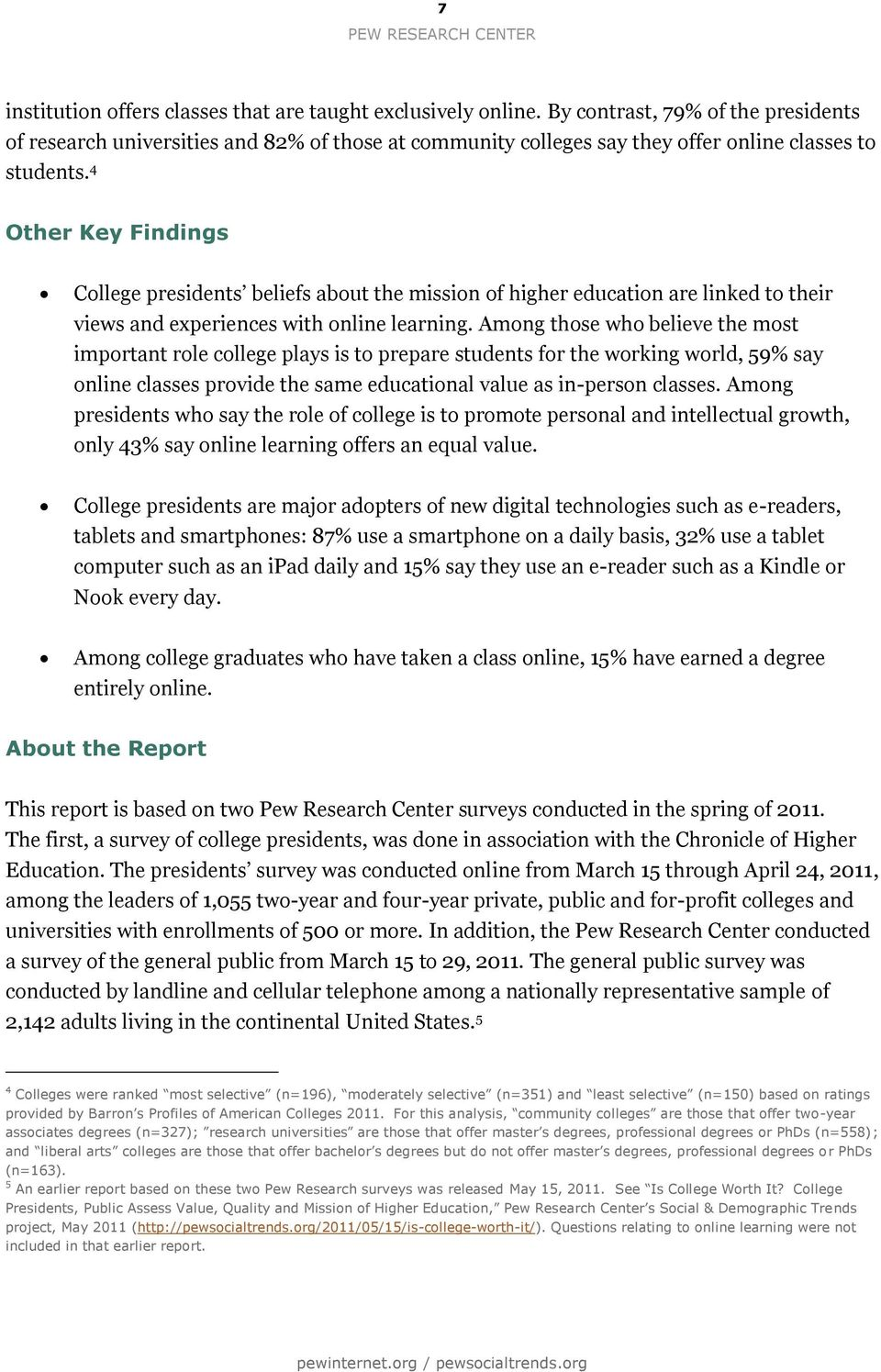 4 Other Key Findings College presidents beliefs about the mission of higher education are linked to their views and experiences with online learning.