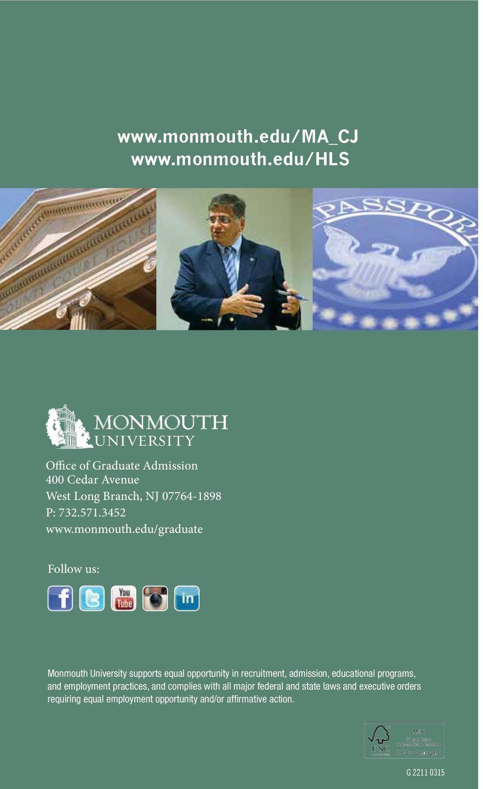edu/graduate Follow us: Monmouth University supports equal opportunity in recruitment, admission, educational