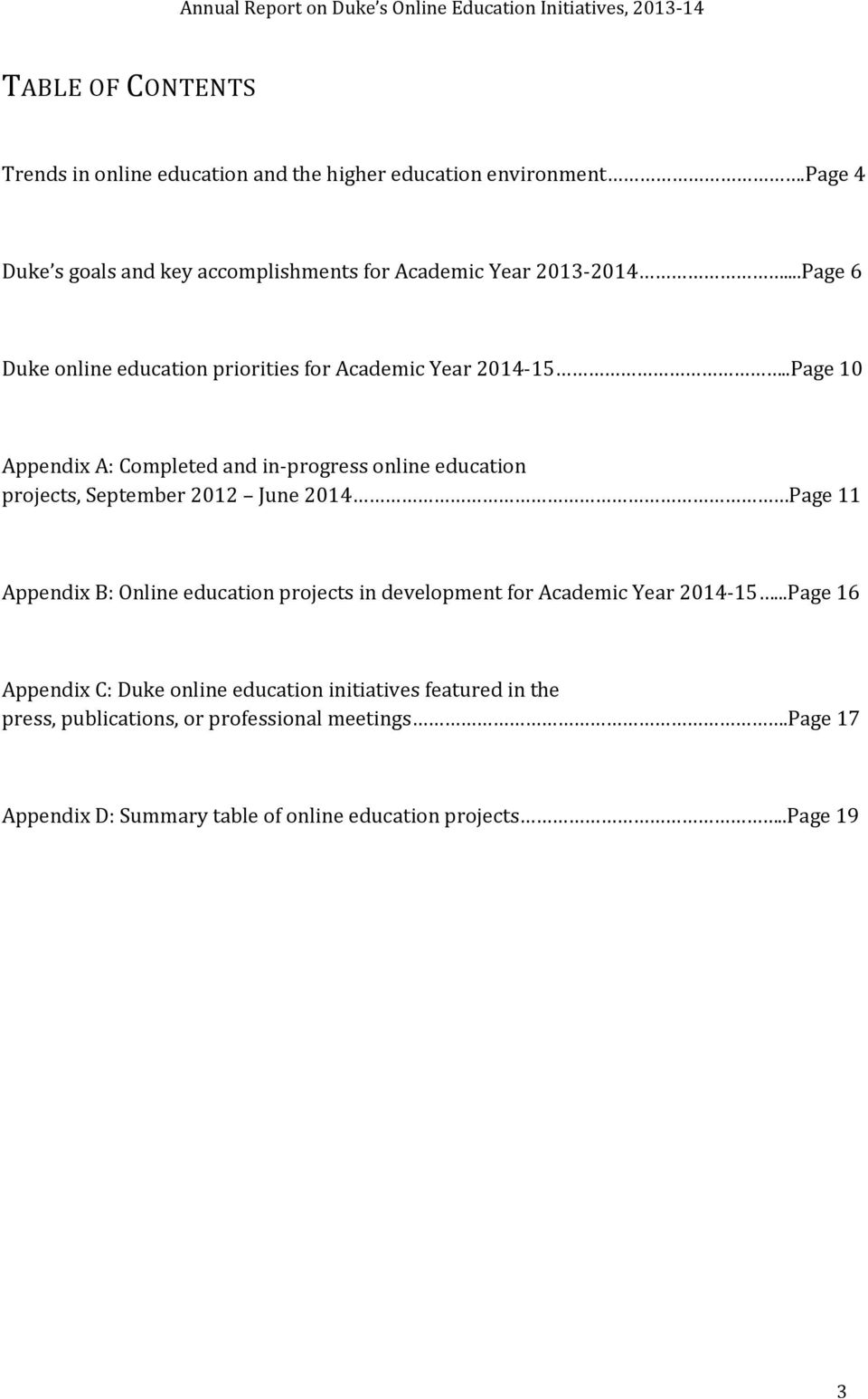 .Page 10 Appendix A: Completed and in progress online education projects, September 2012 June 2014 Page 11 Appendix B: Online education projects in