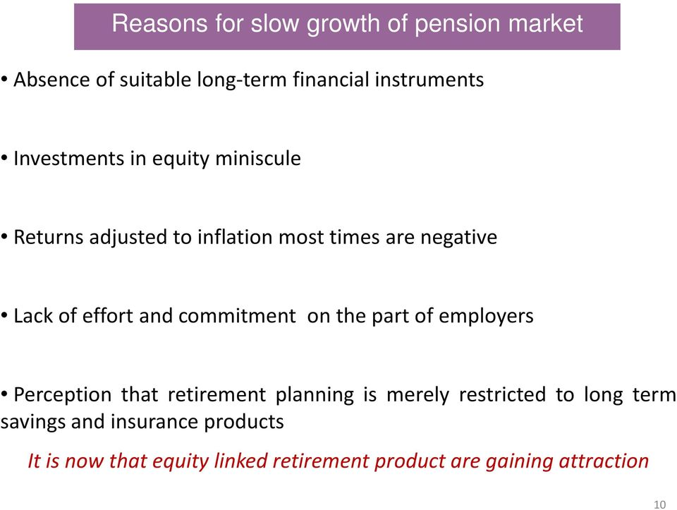 and commitment on the part of employers Perception that retirement planning is merely restricted to