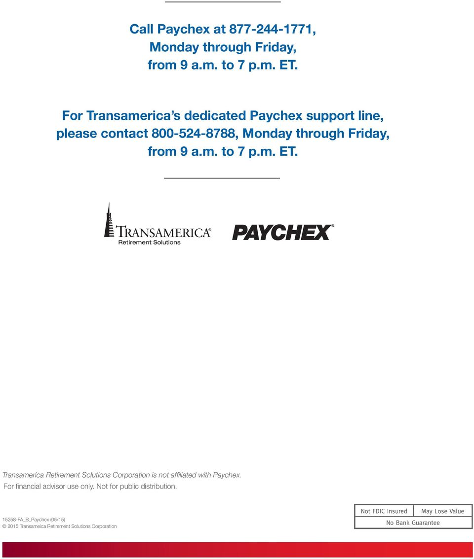 from 9 a.m. to 7 p.m. ET. Transamerica Retirement Solutions Corporation is not affiliated with Paychex.