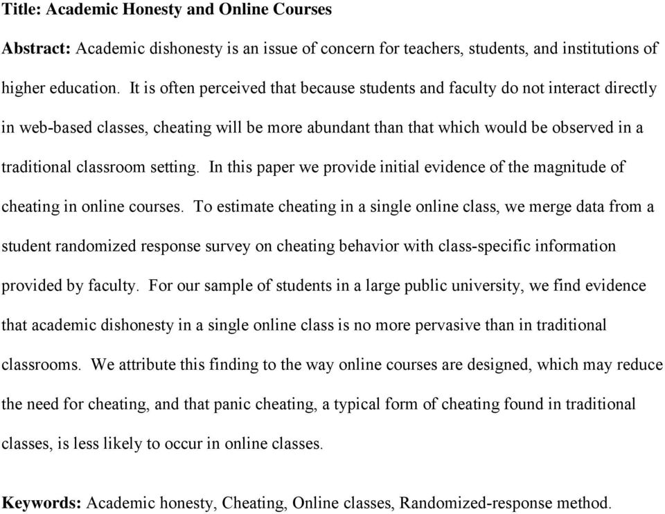 setting. In this paper we provide initial evidence of the magnitude of cheating in online courses.