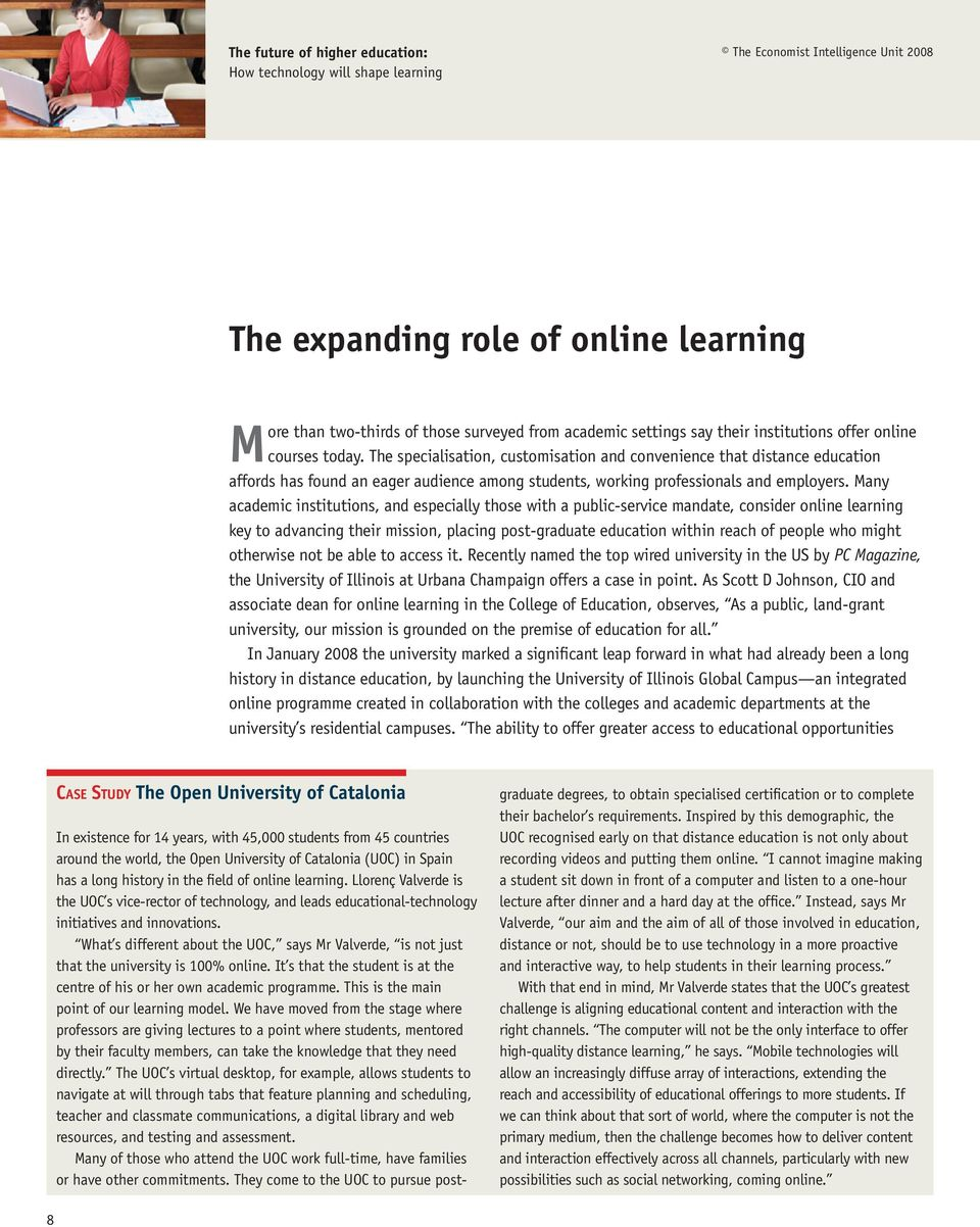 Many academic institutions, and especially those with a public-service mandate, consider online learning key to advancing their mission, placing post-graduate education within reach of people who