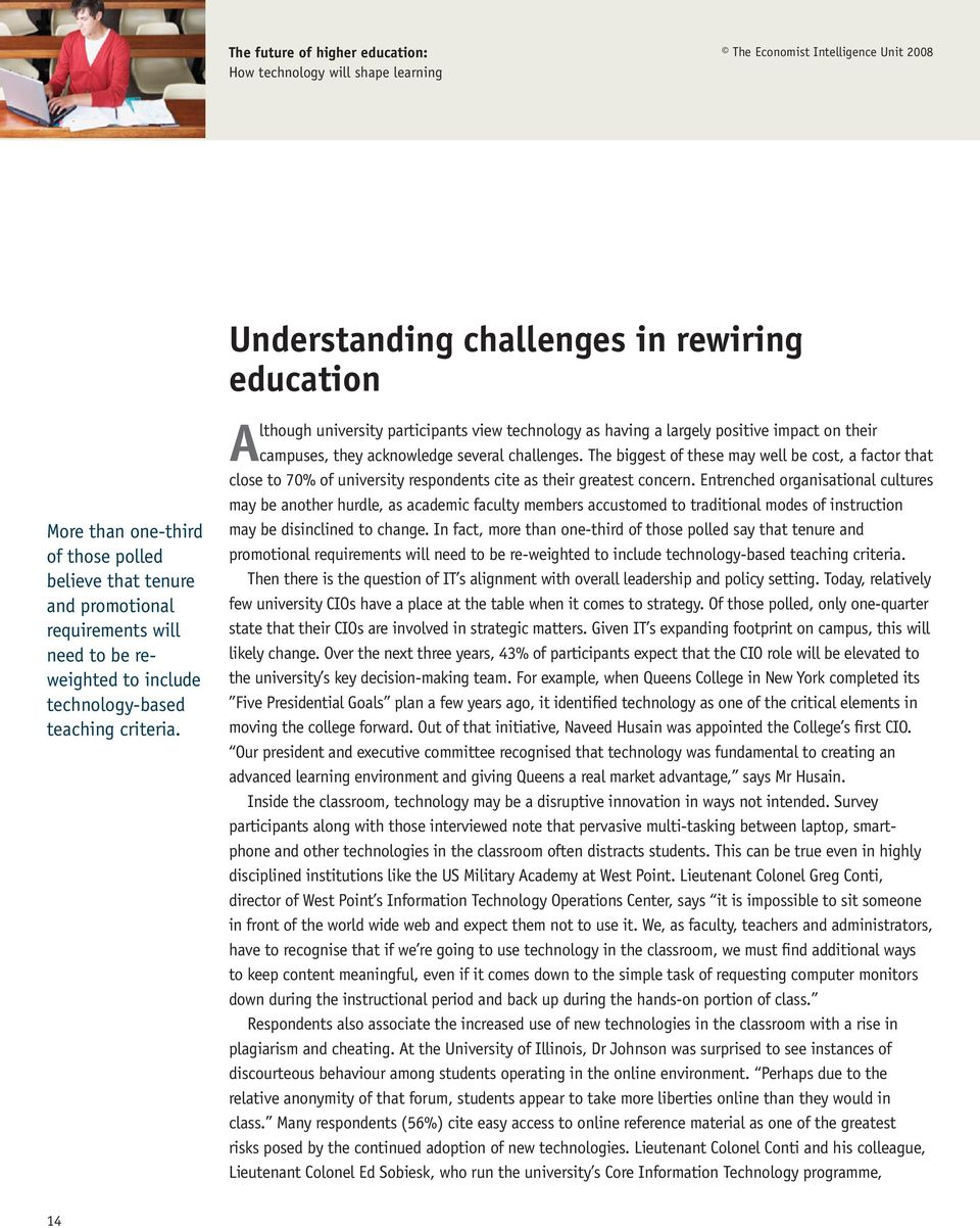 Understanding challenges in rewiring education A lthough university participants view technology as having a largely positive impact on their campuses, they acknowledge several challenges.