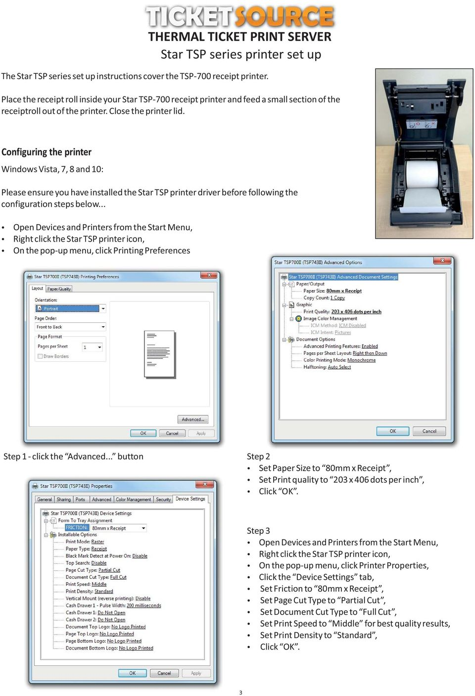 Configuring the printer Windows Vista, 7, 8 and 10: Please ensure you have installed the Star TSP printer driver before following the configuration steps below.