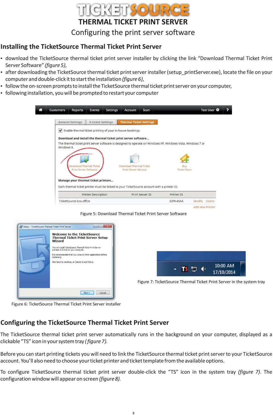 exe), locate the file on your computer and double-click it to start the installation (figure 6), follow the on-screen prompts to install the TicketSource thermal ticket print server on your computer,