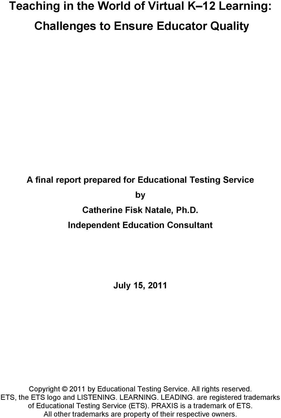 Independent Education Consultant July 15, 2011 Copyright 2011 by Educational Testing Service. All rights reserved.