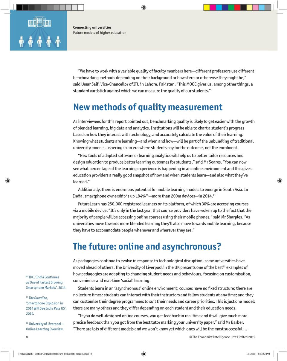 New methods of quality measurement As interviewees for this report pointed out, benchmarking quality is likely to get easier with the growth of blended learning, big data and analytics.