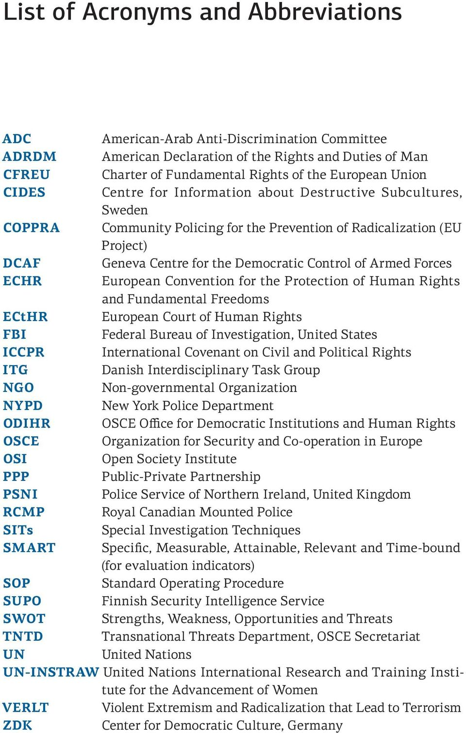 Forces ECHR European Convention for the Protection of Human Rights and Fundamental Freedoms ECtHR European Court of Human Rights FBI Federal Bureau of Investigation, United States ICCPR International