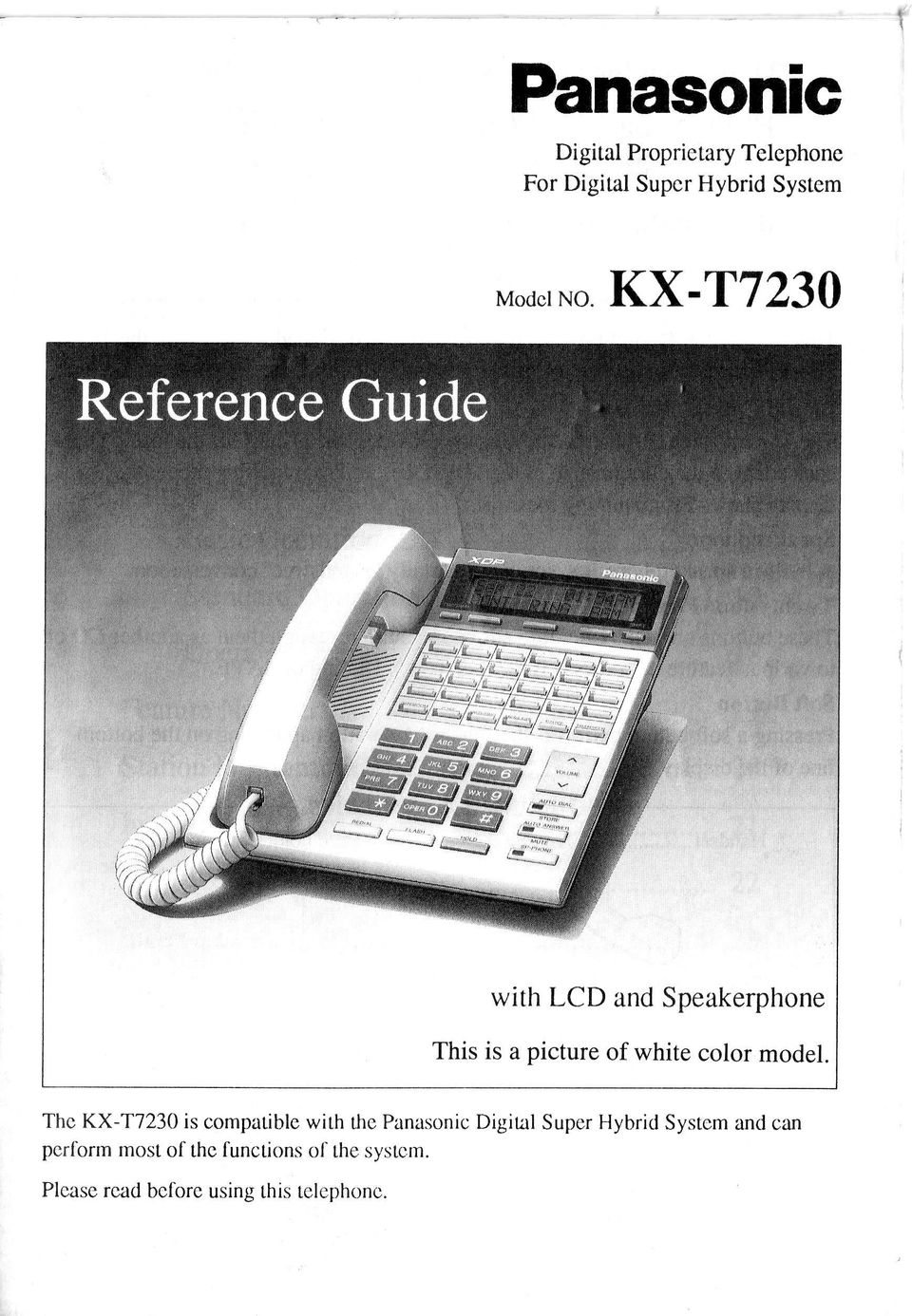 KX -T7230 Thc KX-T7230 is compatible with the Panasonic