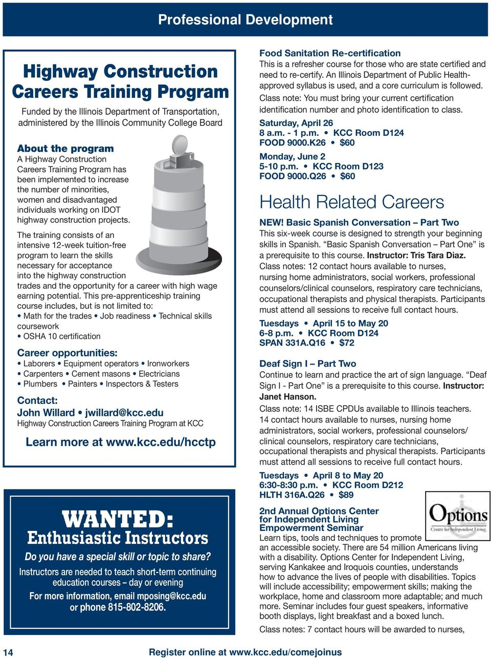 The training consists of an intensive 12-week tuition-free program to learn the skills necessary for acceptance into the highway construction trades and the opportunity for a career with high wage