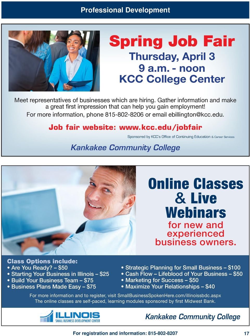 edu. Job fair website: www.kcc.edu/jobfair Kankakee Community College Sponsored by KCC s Office of Continuing Education & Career Services Class Options include: Are You Ready?