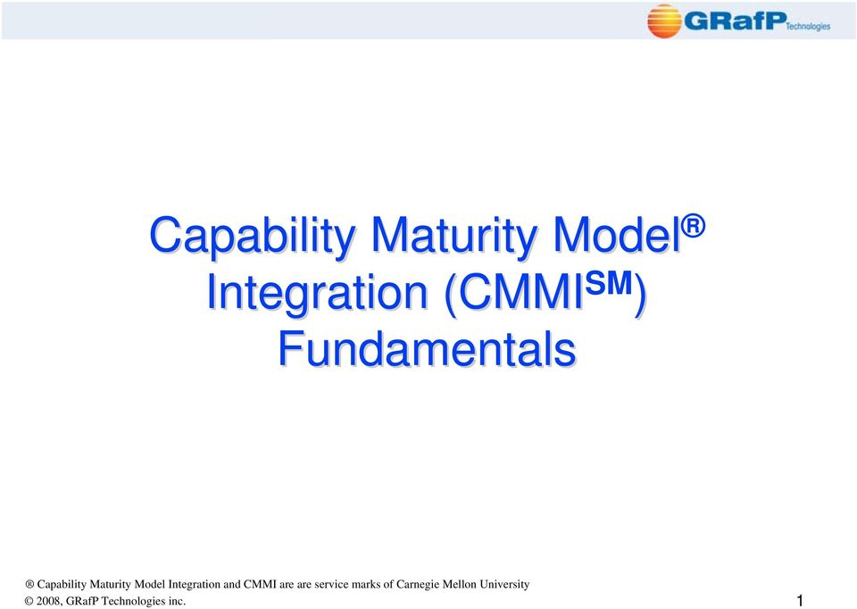 Integration and CMMI are are service marks of