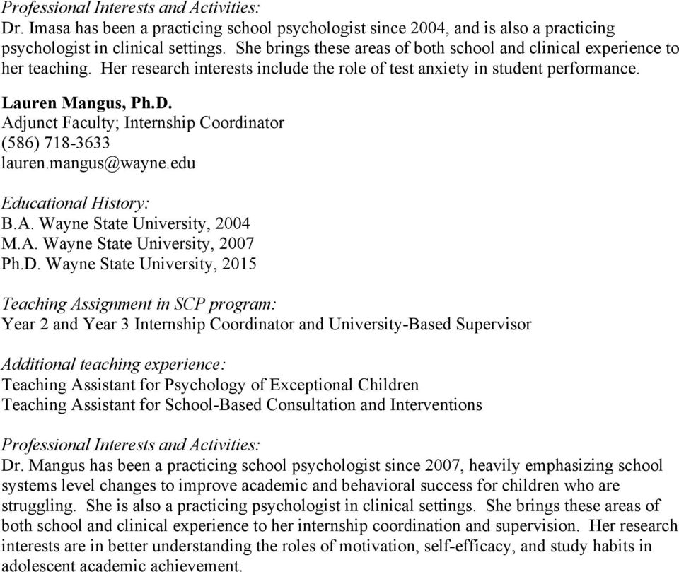 Adjunct Faculty; Internship Coordinator (586) 718-3633 lauren.mangus@wayne.edu Educational History: B.A. Wayne State University, 2004 M.A. Wayne State University, 2007 Ph.D.
