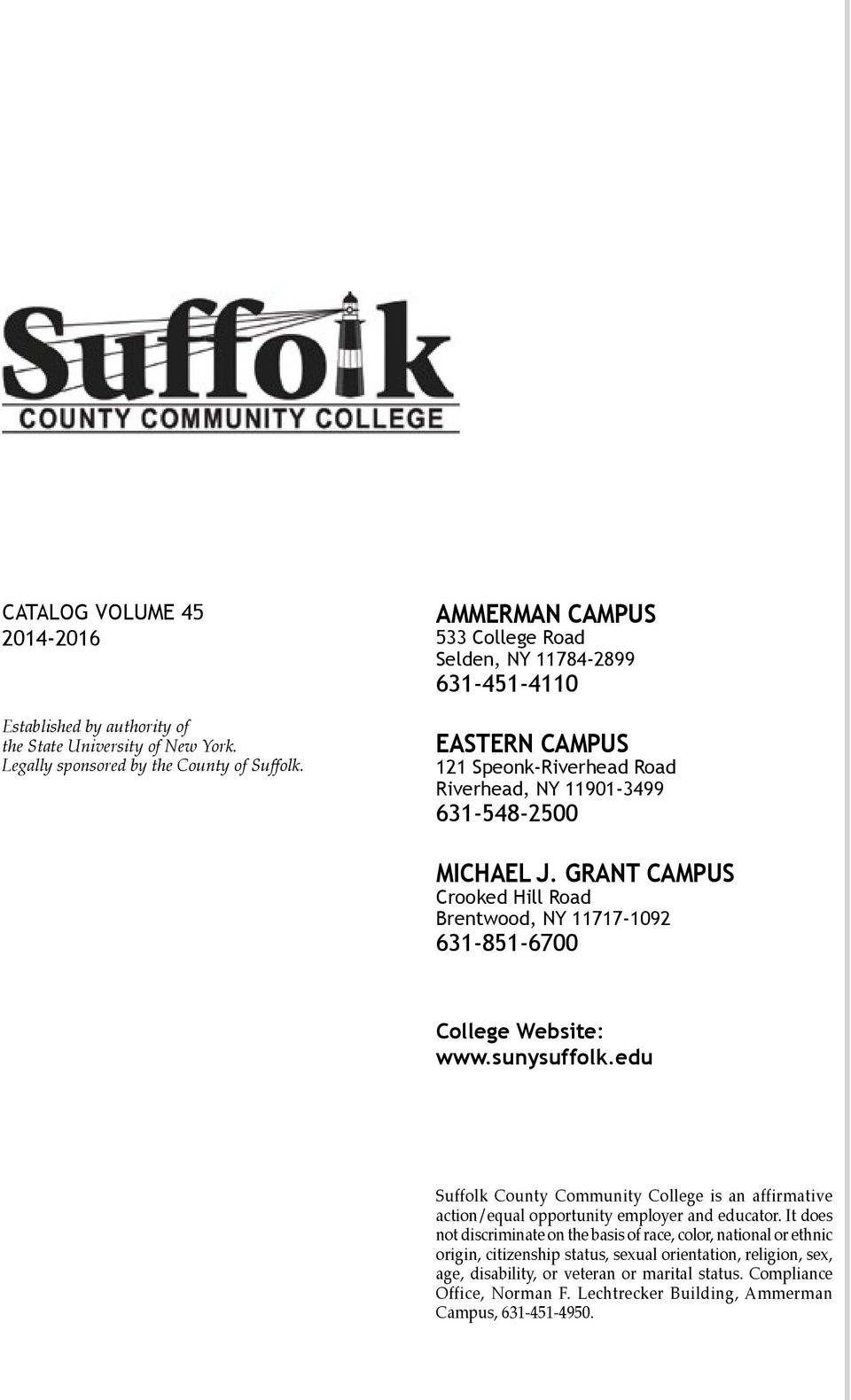 GRANT CAMPUS Crooked Hill Road Brentwood, NY 11717-1092 631-851-6700 College Website: www.sunysuffolk.