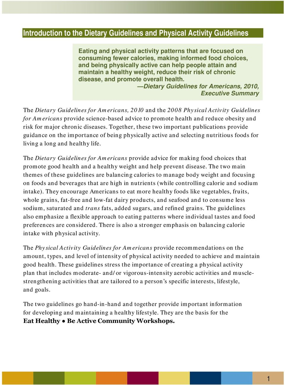 Dietary Guidelines for Americans, 2010, Executive Summary The Dietary Guidelines for Americans, 2010 and the 2008 Physical Activity Guidelines for Americans provide science-based advice to promote