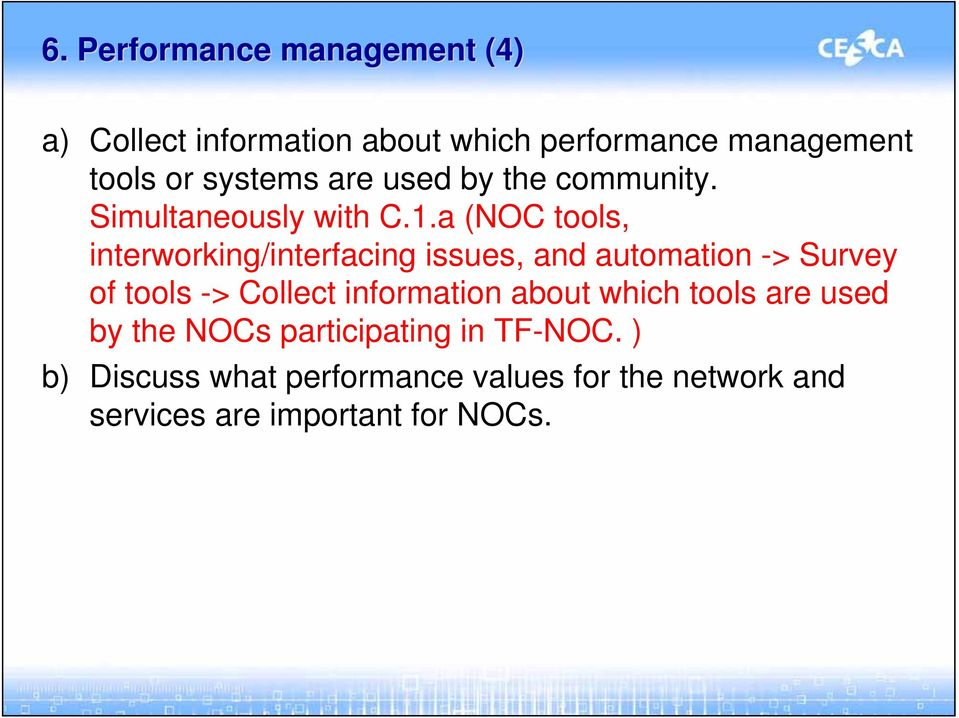 a (NOC tools, interworking/interfacing issues, and automation -> Survey of tools -> Collect information
