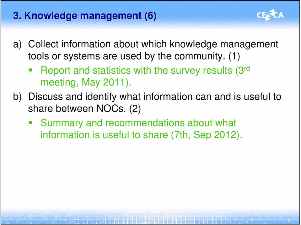 (1) Report and statistics with the survey results (3 rd meeting, May 2011).