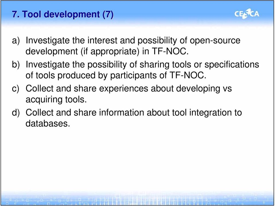 b) Investigate the possibility of sharing tools or specifications of tools produced by