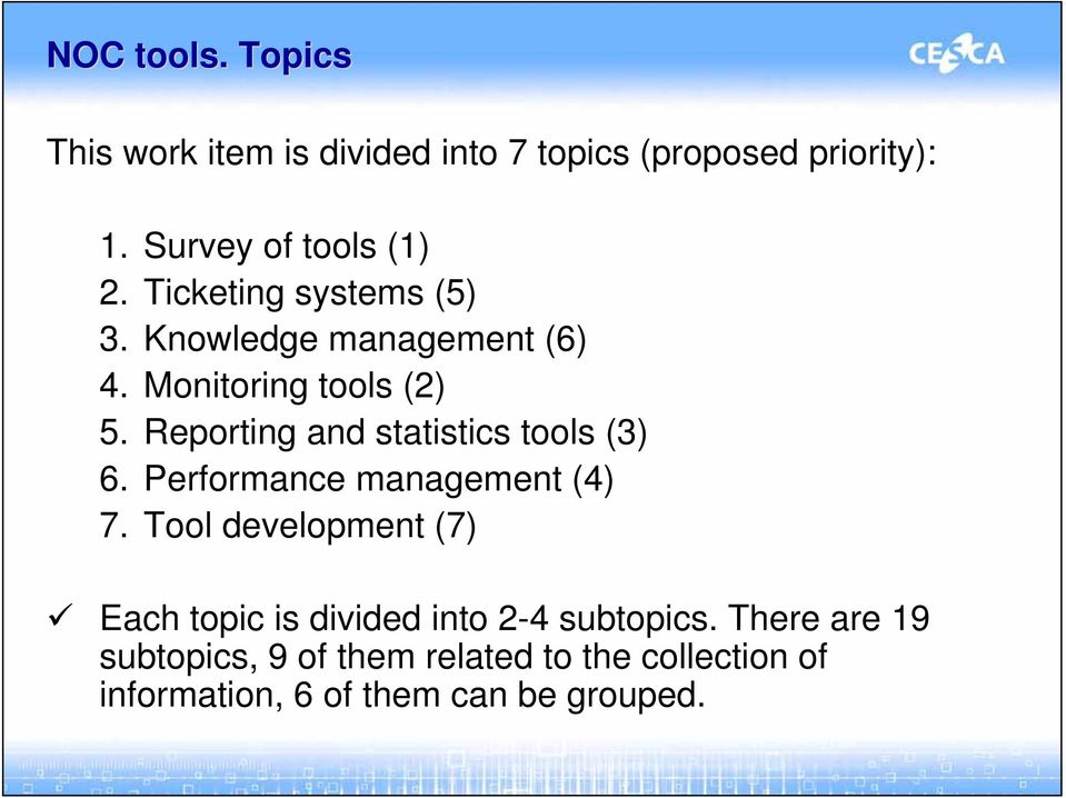 Reporting and statistics tools (3) 6. Performance management (4) 7.
