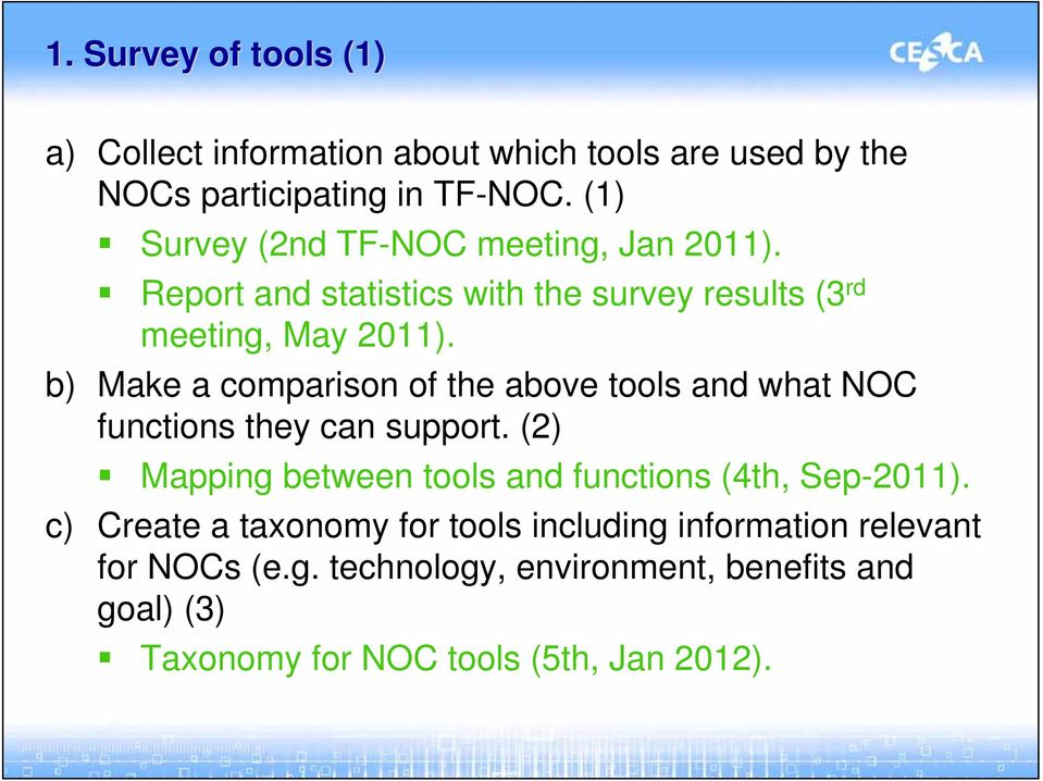 b) Make a comparison of the above tools and what NOC functions they can support.