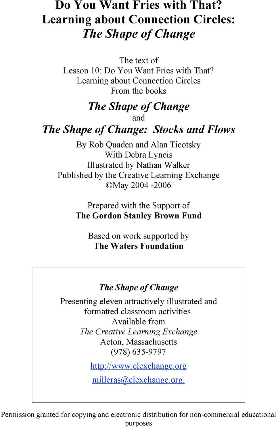 by the Creative Learning Exchange May 2004-2006 Prepared with the Support of The Gordon Stanley Brown Fund Based on work supported by The Waters Foundation The Shape of Change Presenting eleven