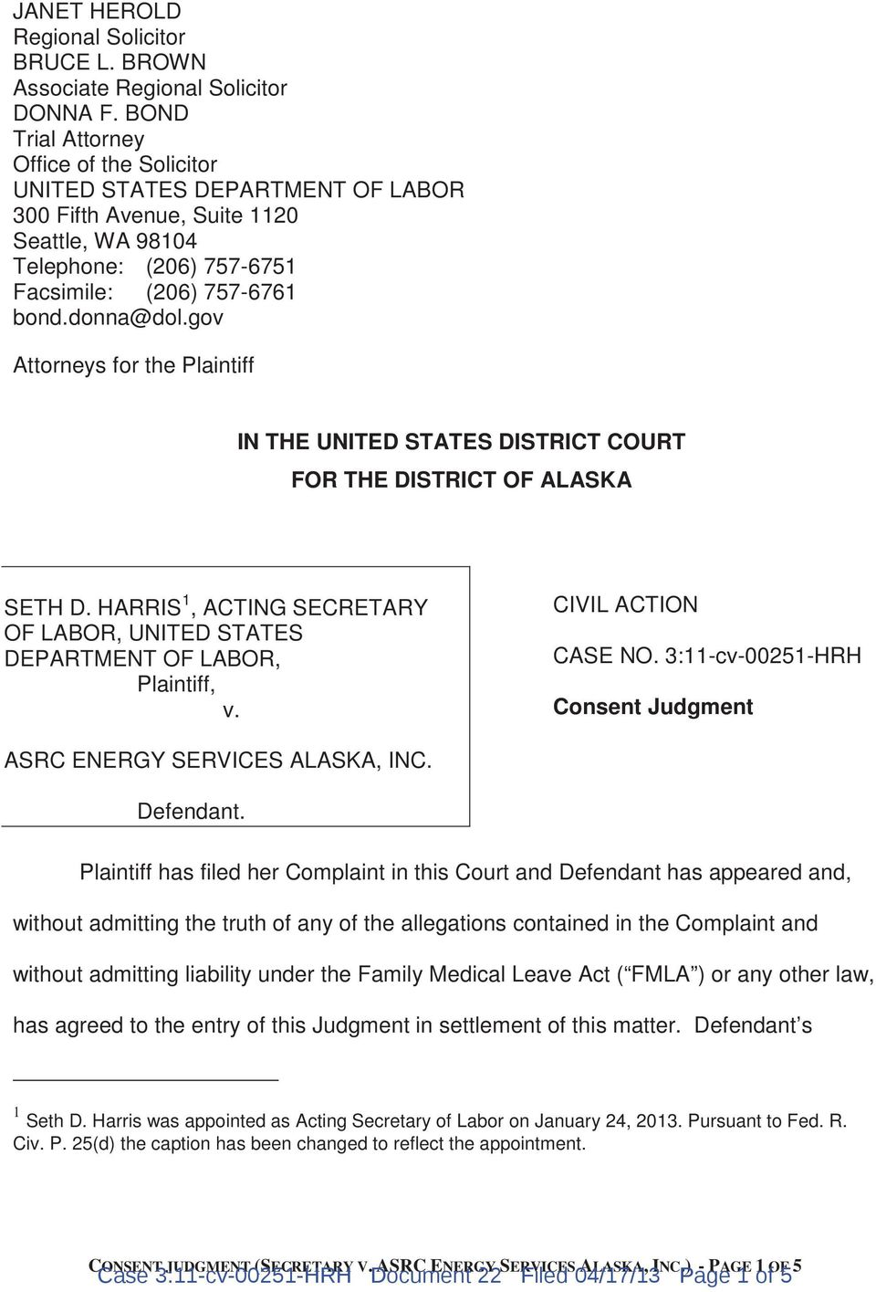gov Attorneys for the Plaintiff IN THE UNITED STATES DISTRICT COURT FOR THE DISTRICT OF ALASKA SETH D. HARRIS 1, ACTING SECRETARY OF LABOR, UNITED STATES DEPARTMENT OF LABOR, Plaintiff, v.