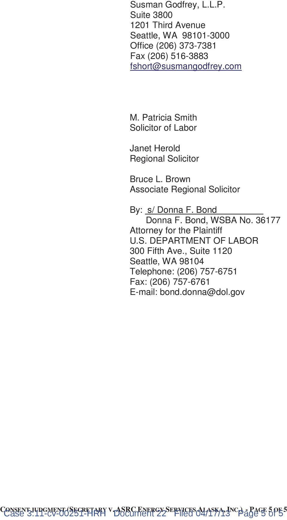 Bond, WSBA No. 36177 Attorney for the Plaintiff U.S. DEPARTMENT OF LABOR 300 Fifth Ave.