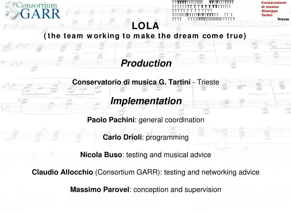 Tartini - Trieste Implementation Paolo Pachini: general coordination Carlo Drioli: