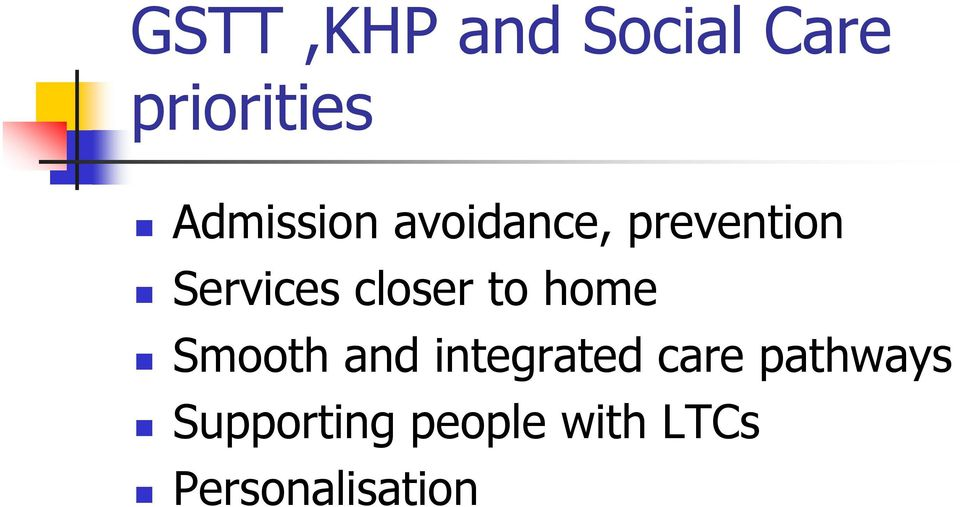 closer to home Smooth and integrated care