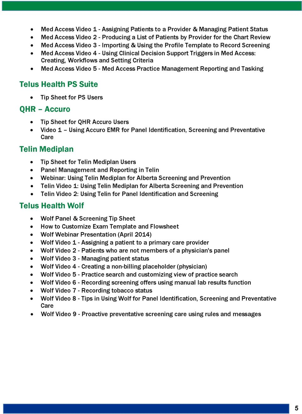 Practice Management Reporting and Tasking Telus Health PS Suite Tip Sheet for PS Users QHR Accuro Tip Sheet for QHR Accuro Users Video 1 Using Accuro EMR for Panel Identification, Screening and