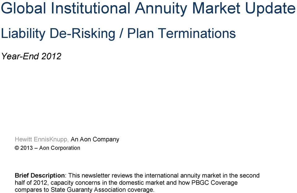 This newsletter reviews the international annuity market in the second half of 2012,
