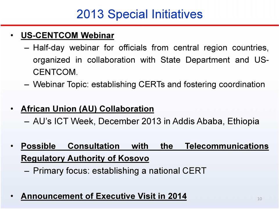 Webinar Topic: establishing CERTs and fostering coordination African Union (AU) Collaboration AU s ICT Week, December