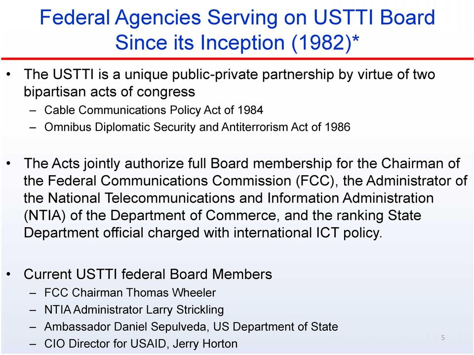Administrator of the National Telecommunications and Information Administration (NTIA) of the Department of Commerce, and the ranking State Department official charged with international ICT
