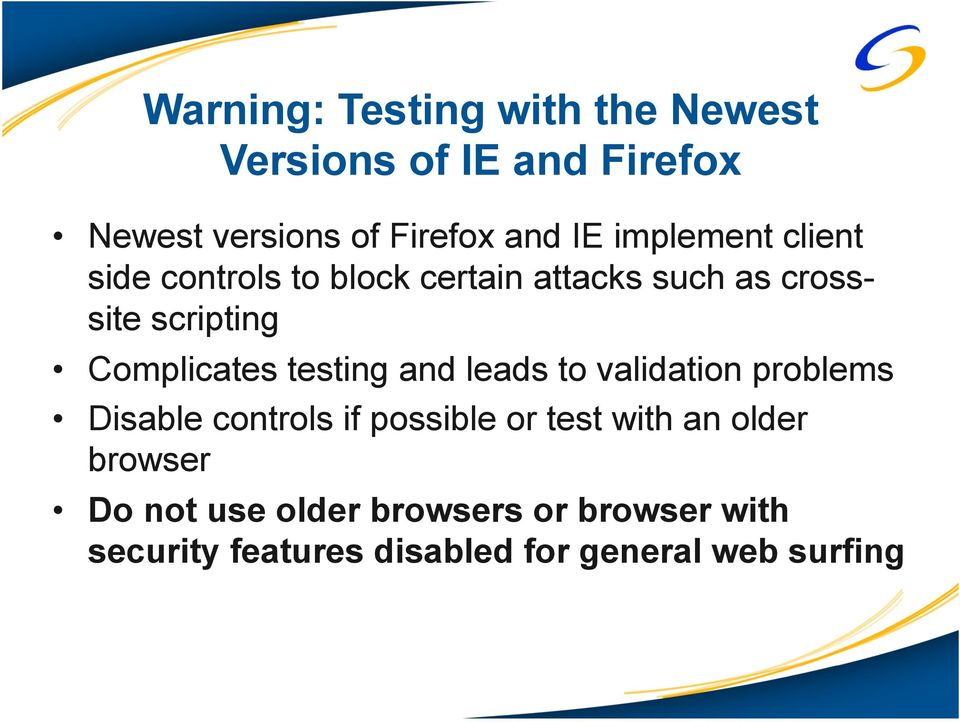 testing and leads to validation problems Disable controls if possible or test with an older