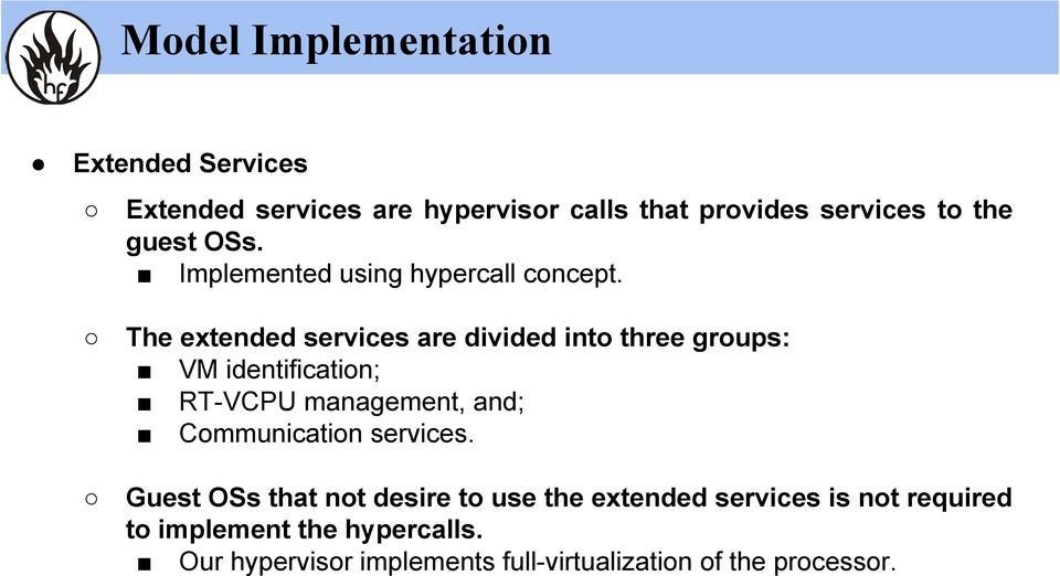 The extended services are divided into three groups: VM identification; RT-VCPU management, and;