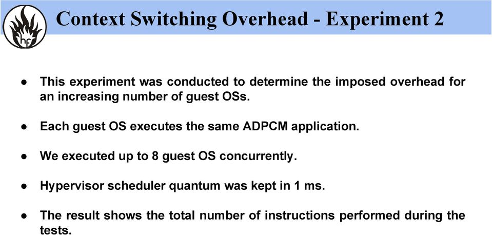 Each guest OS executes the same ADPCM application.