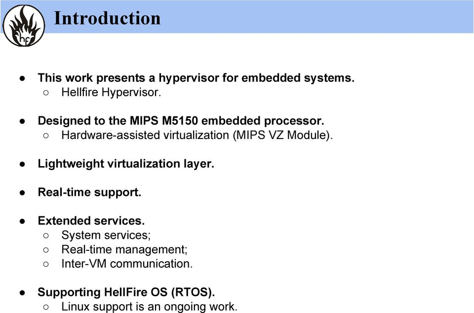 Lightweight virtualization layer. Real-time support. Extended services.