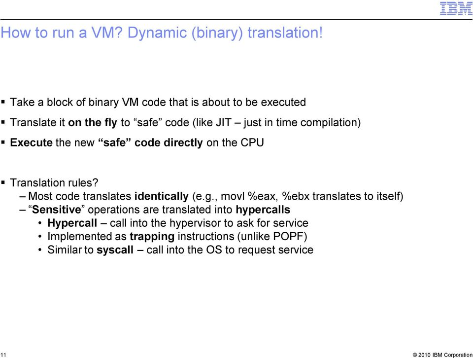 Execute the new safe code directly on the CPU Translation rules? Most code translates identically (e.g.