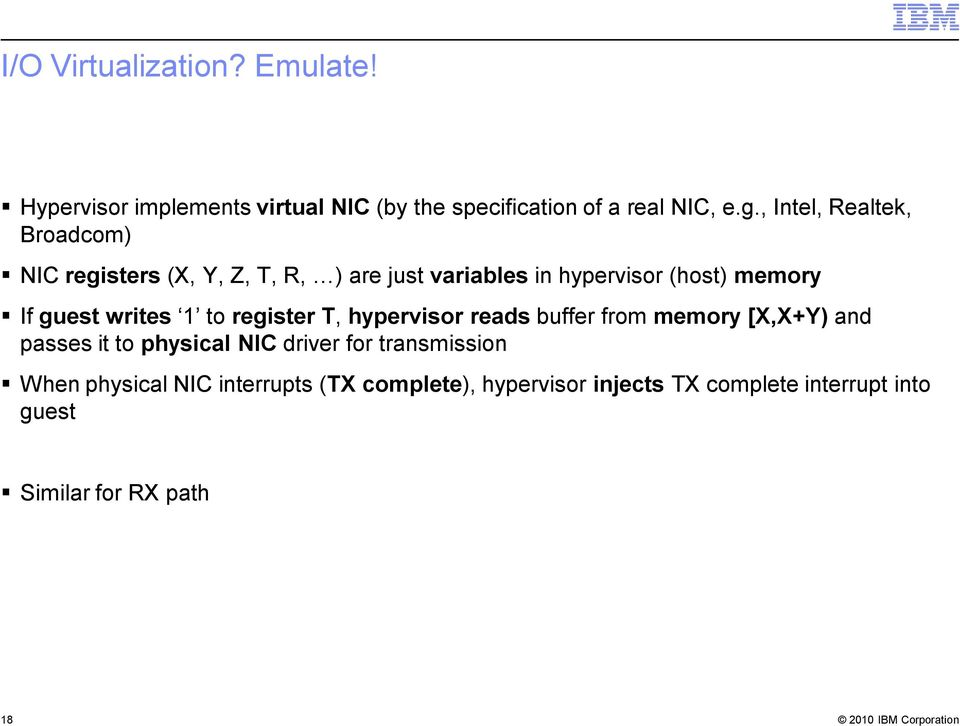 guest writes 1 to register T, hypervisor reads buffer from memory [X,X+Y) and passes it to physical NIC driver for