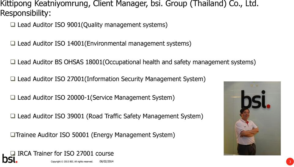18001(Occupational health and safety management systems) Lead Auditor ISO 27001(Information Security Management System) Lead Auditor ISO