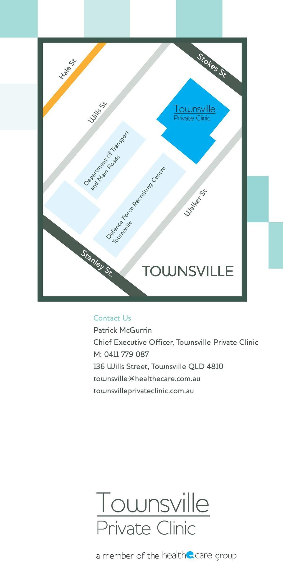 TOWNSVILLE Contact Us Patrick McGurrin Chief Executive Officer, Townsville Private