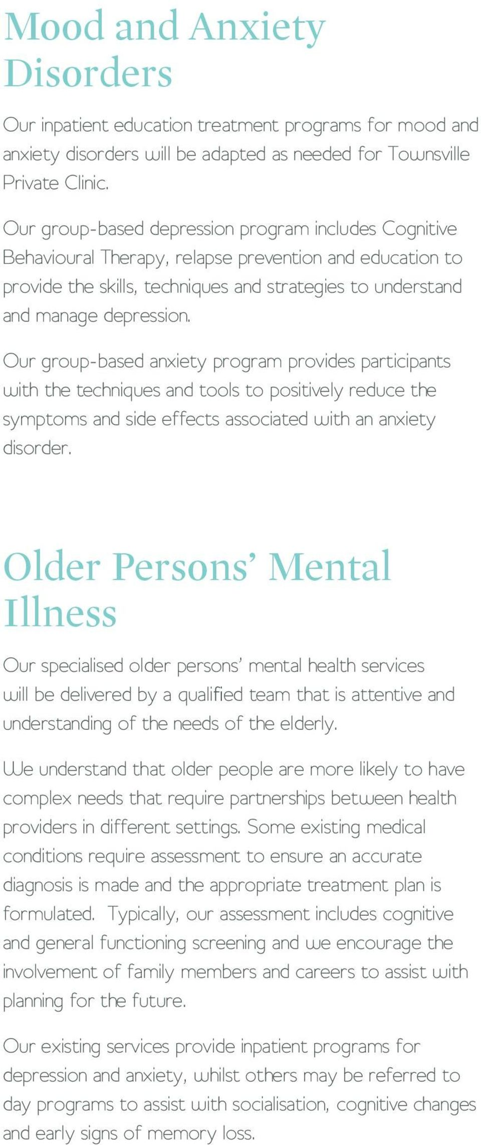 Our group-based anxiety program provides participants with the techniques and tools to positively reduce the symptoms and side effects associated with an anxiety disorder.