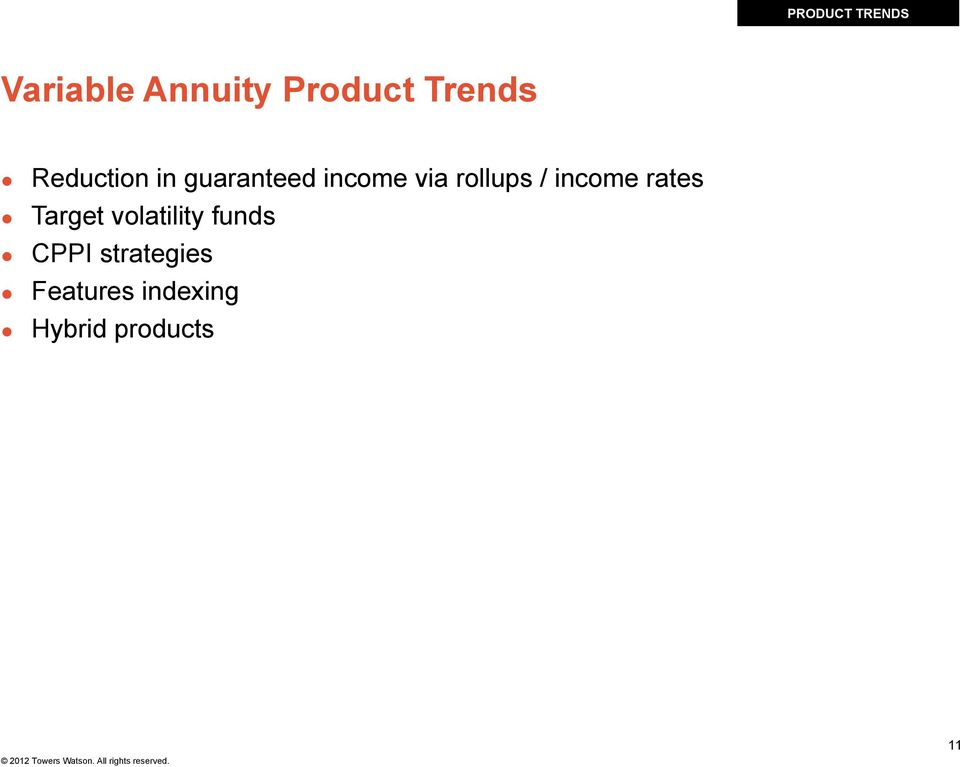 rollups / income rates Target volatility