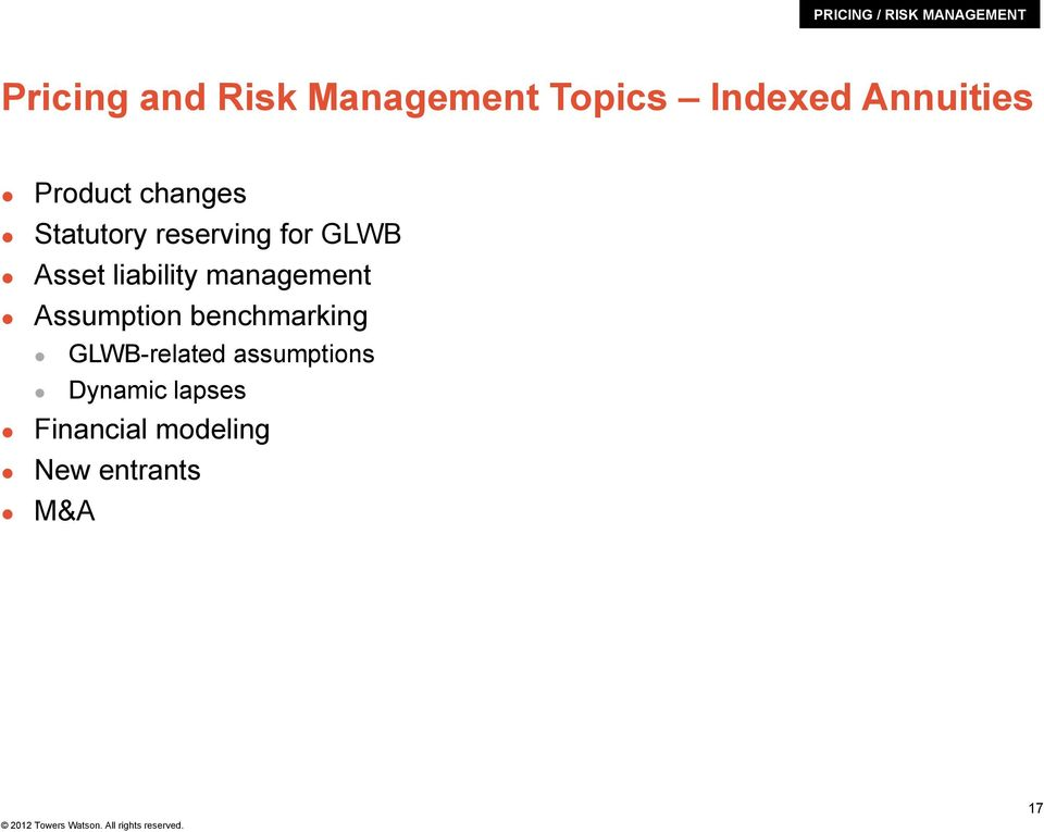 Asset liability management Assumption benchmarking GLWB-related