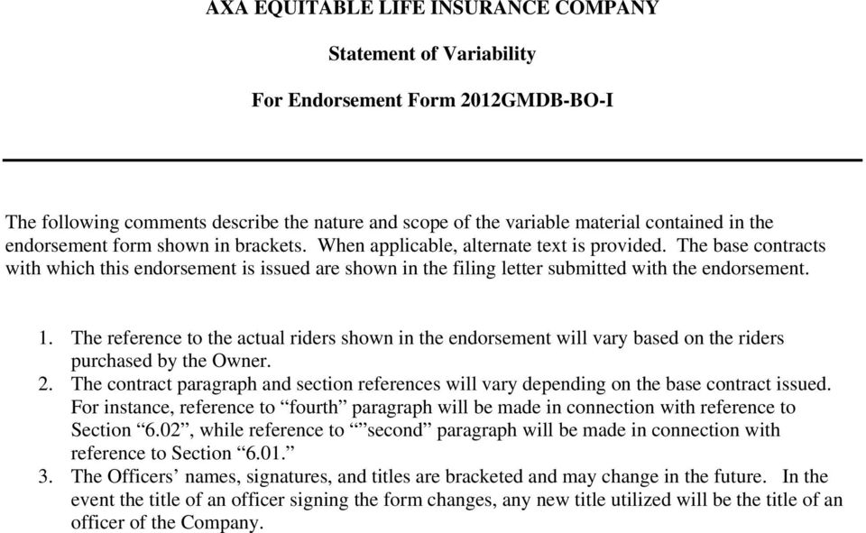 1. The reference to the actual riders shown in the endorsement will vary based on the riders purchased by the Owner. 2.
